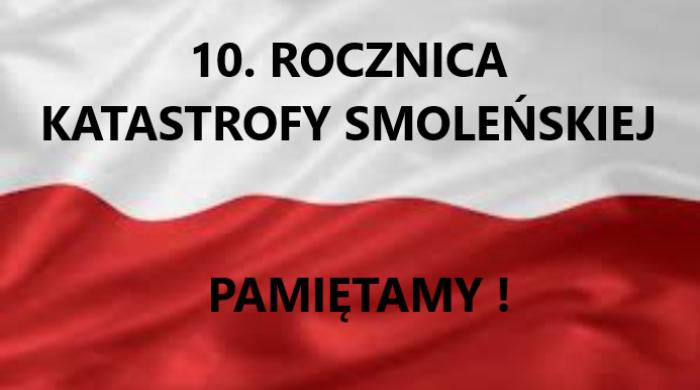 10. rocznica katastrofy smoleńskiej